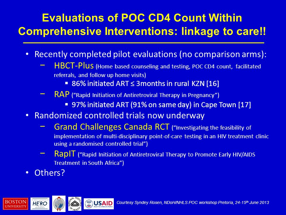 Evaluations of POC CD4 Count Within Comprehensive Interventions: linkage to care!!