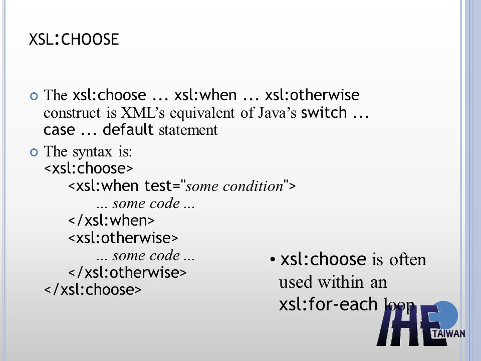 xsl:choose • xsl:choose is often used within an xsl:for-each loop