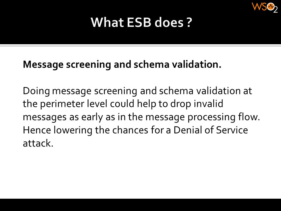 What ESB does Message screening and schema validation.
