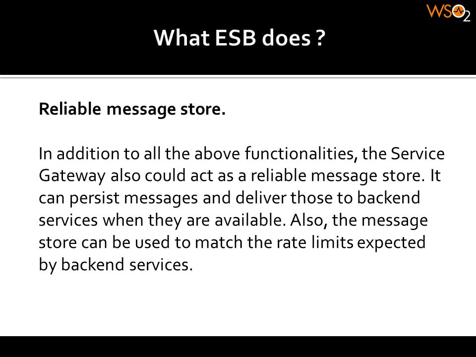 What ESB does Reliable message store.