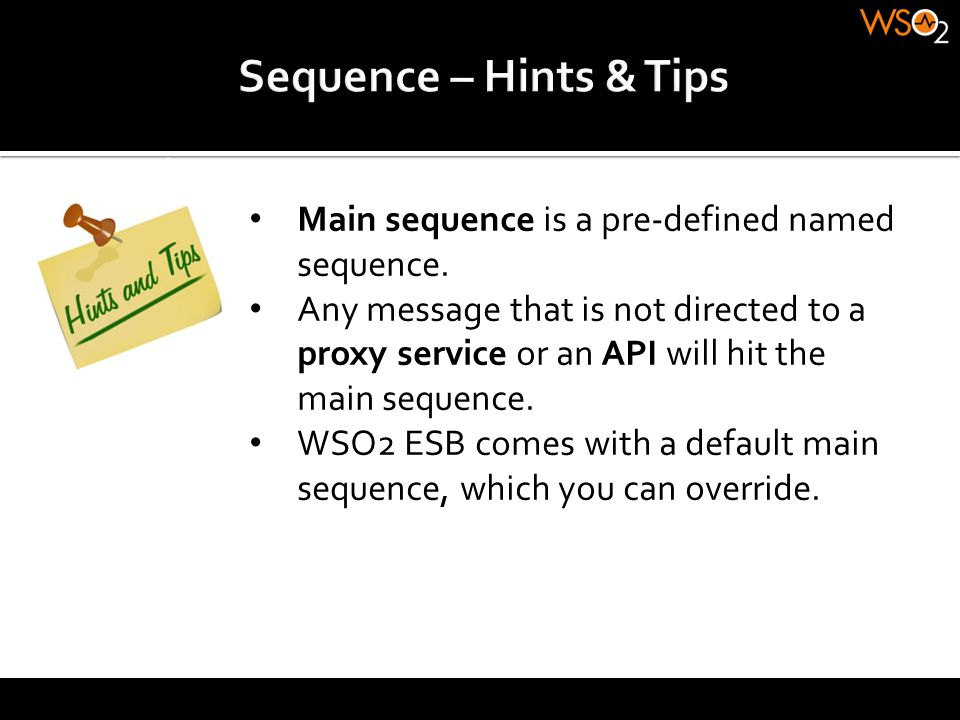 Sequence – Hints & Tips Main sequence is a pre-defined named sequence.