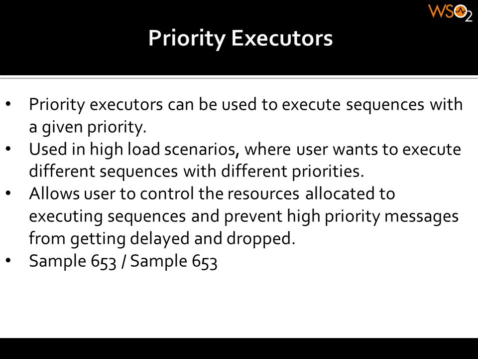 Priority Executors Priority executors can be used to execute sequences with a given priority.