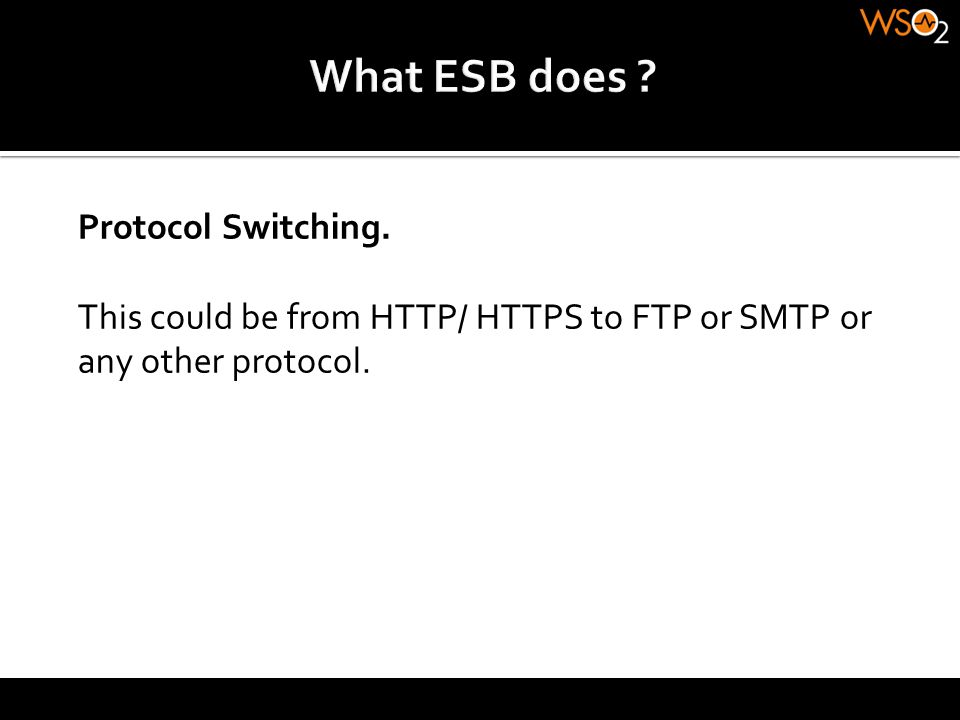 What ESB does Protocol Switching.