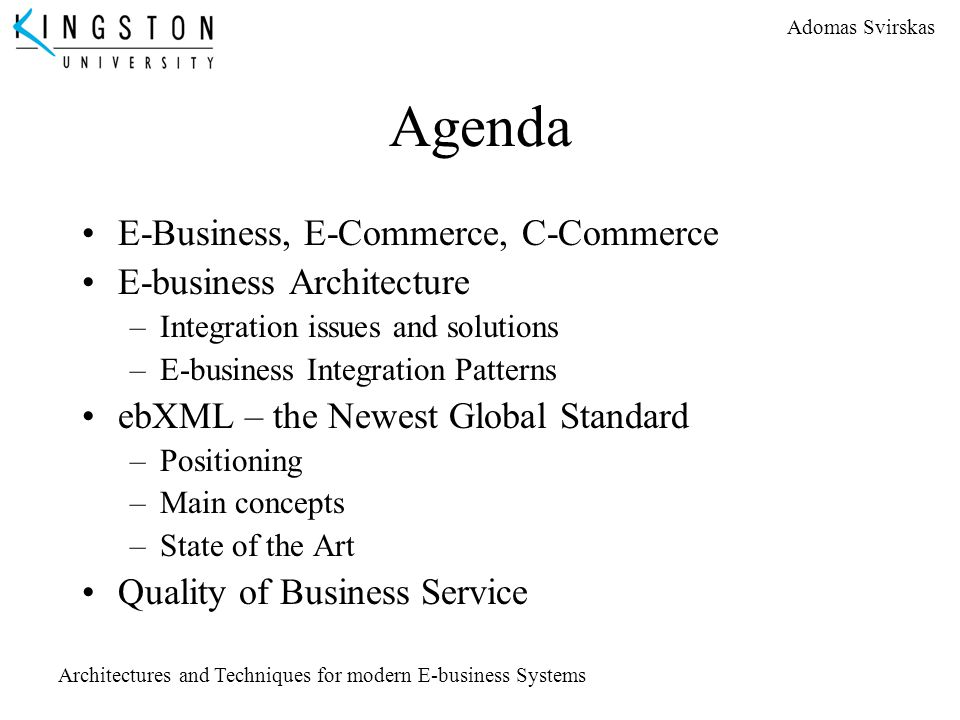 Agenda E-Business, E-Commerce, C-Commerce E-business Architecture