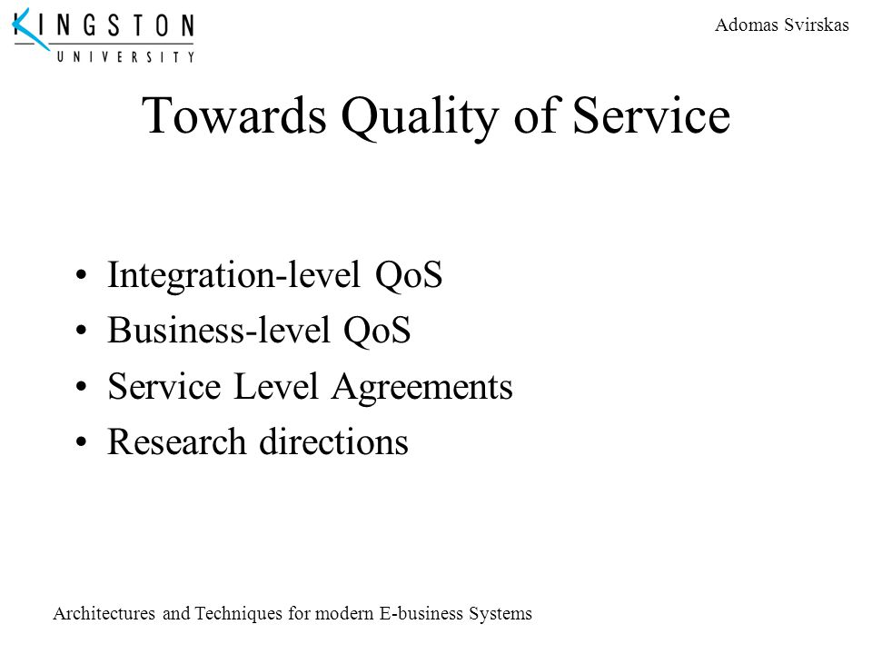 Towards Quality of Service