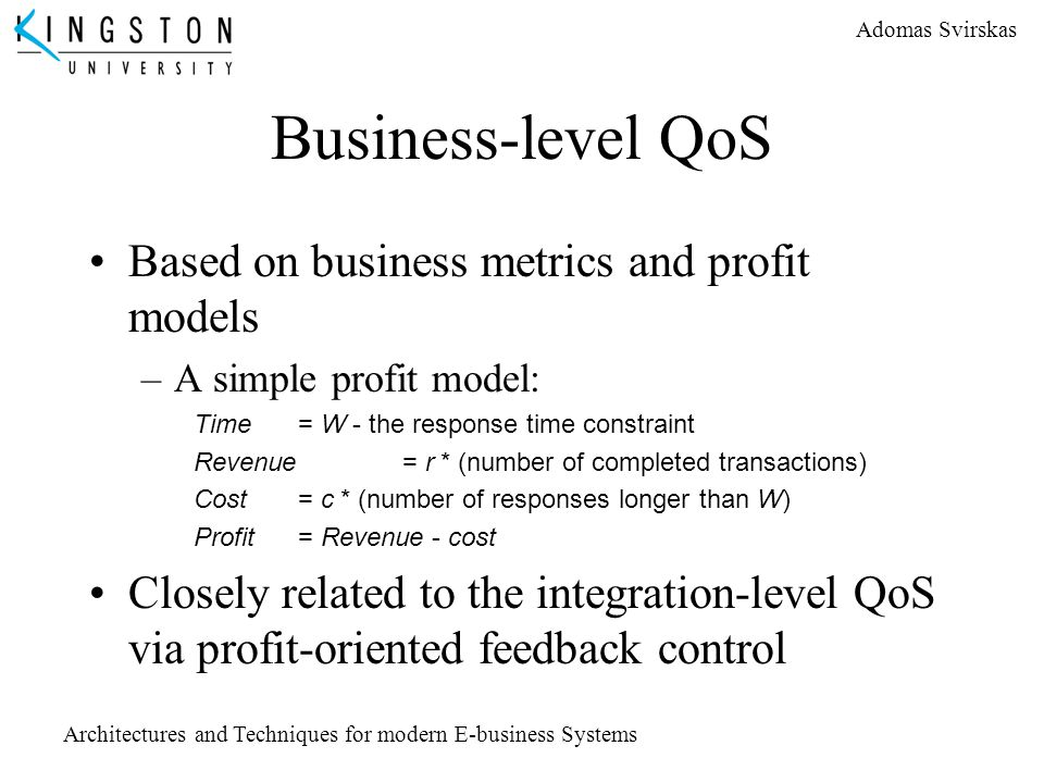Business-level QoS Based on business metrics and profit models