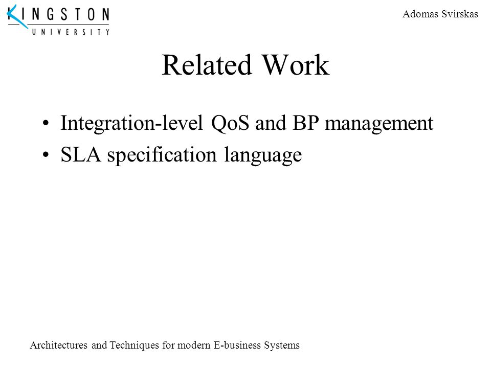 Related Work Integration-level QoS and BP management