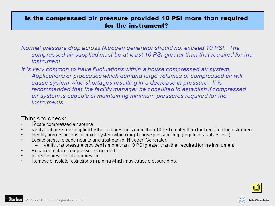 Is the compressed air pressure provided 10 PSI more than required for the instrument