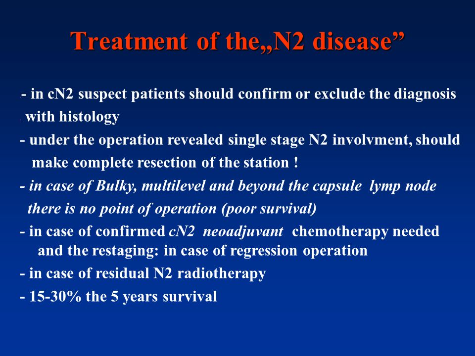"Treatment of the""N2 disease"