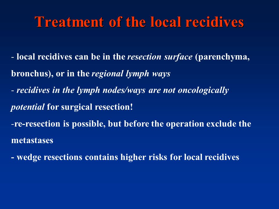Treatment of the local recidives