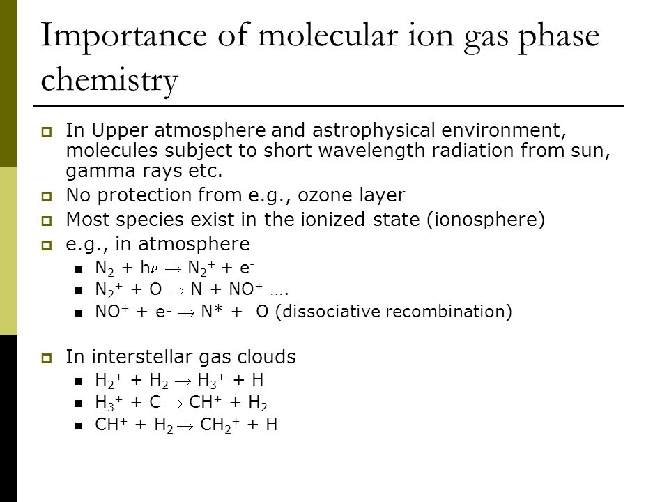 Importance of molecular ion gas phase chemistry