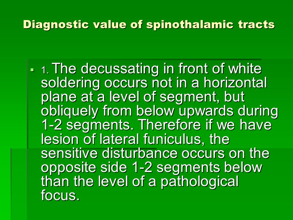Diagnostic value of spinothalamic tracts