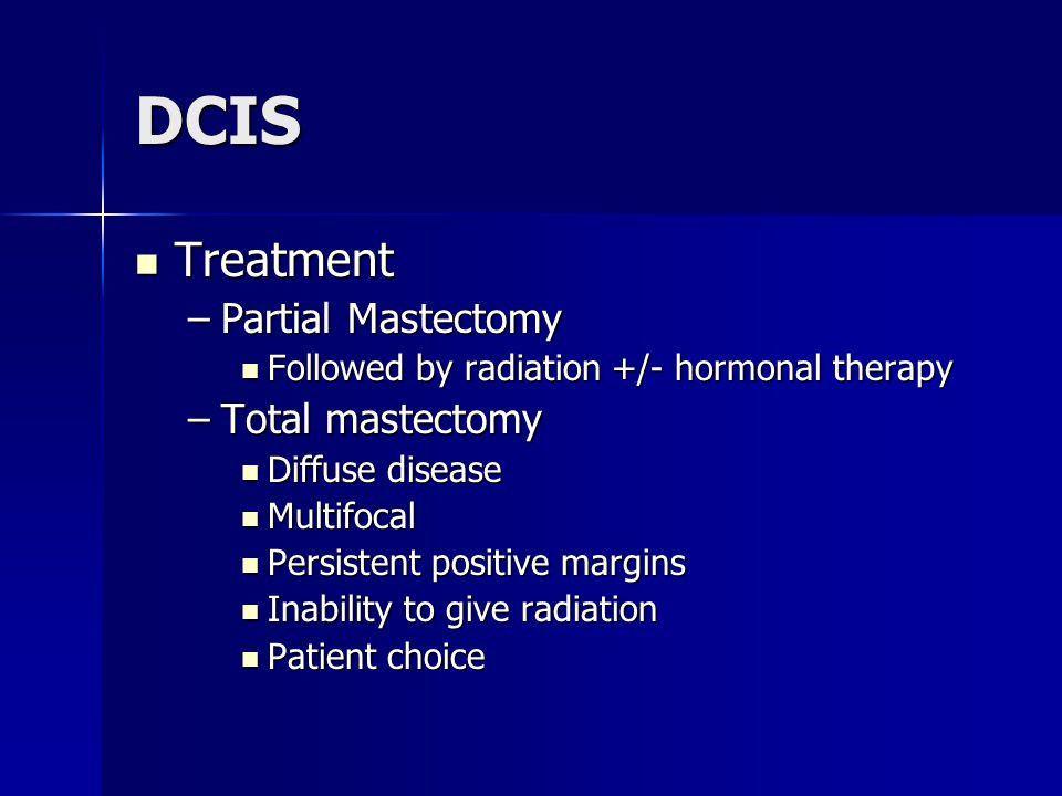 DCIS Treatment Partial Mastectomy Total mastectomy