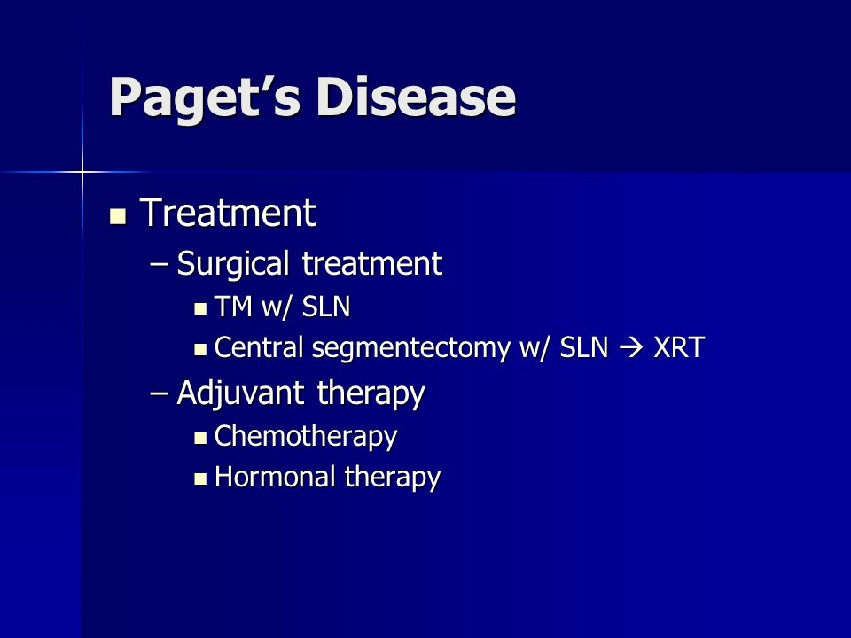 Paget's Disease Treatment Surgical treatment Adjuvant therapy