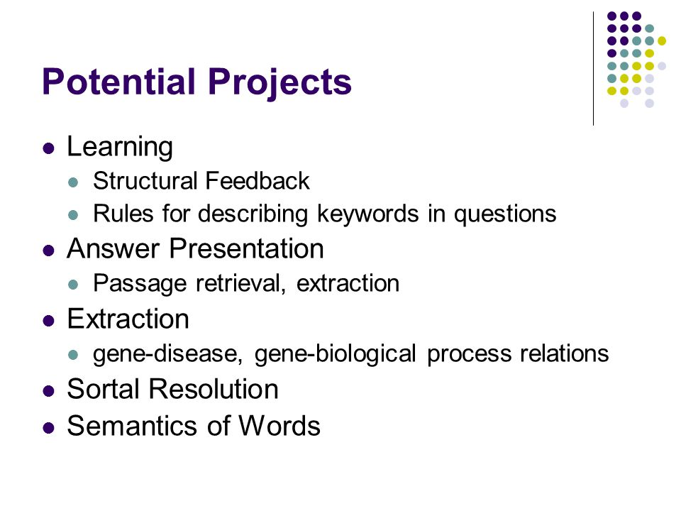 Potential Projects Learning Answer Presentation Extraction