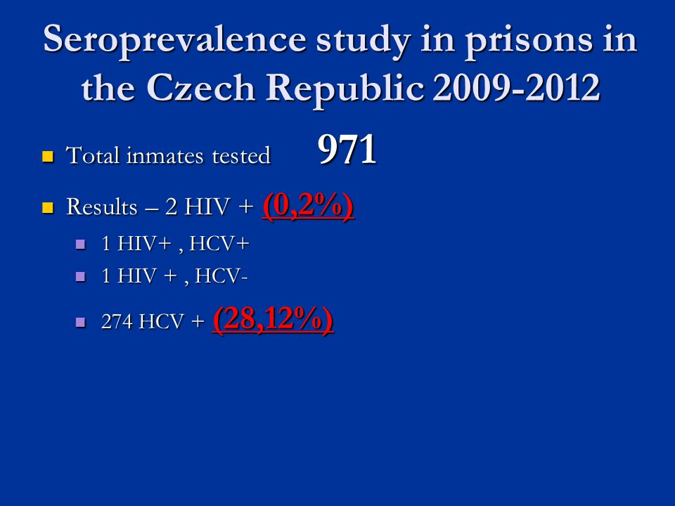 Seroprevalence study in prisons in the Czech Republic 2009-2012