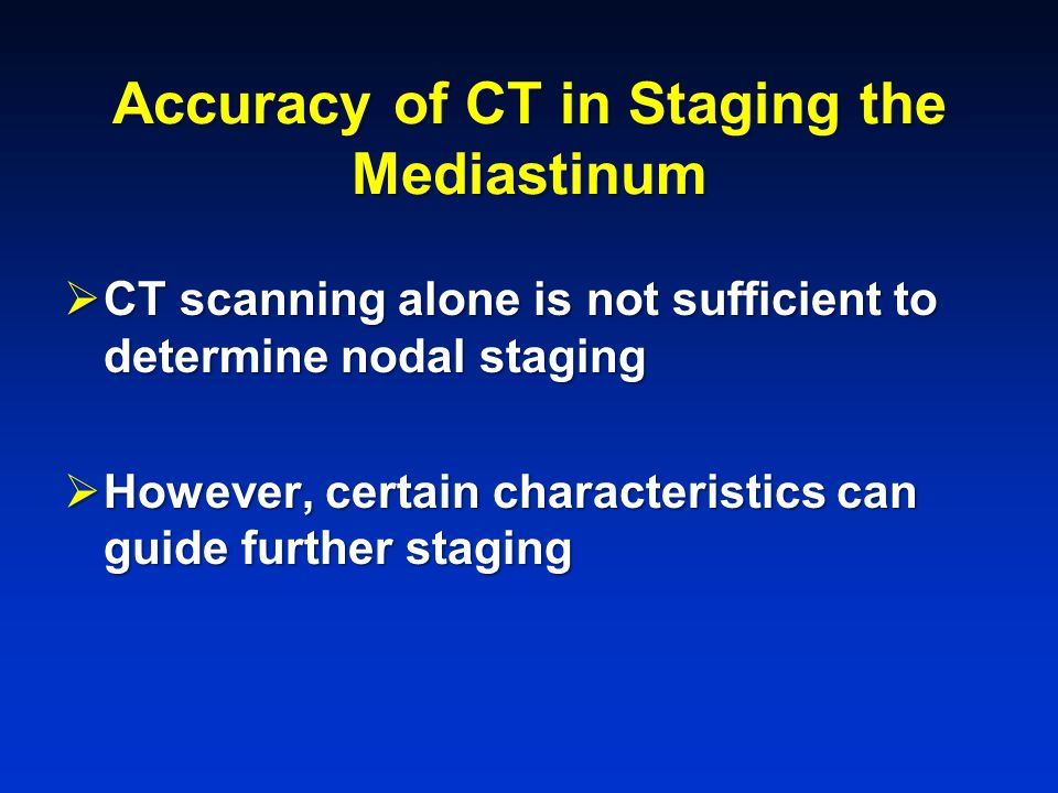 Accuracy of CT in Staging the Mediastinum