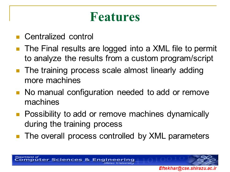 Features Centralized control