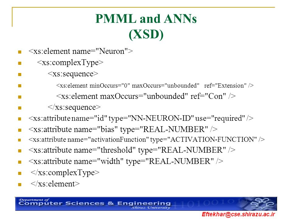 PMML and ANNs (XSD) <xs:element name= Neuron >