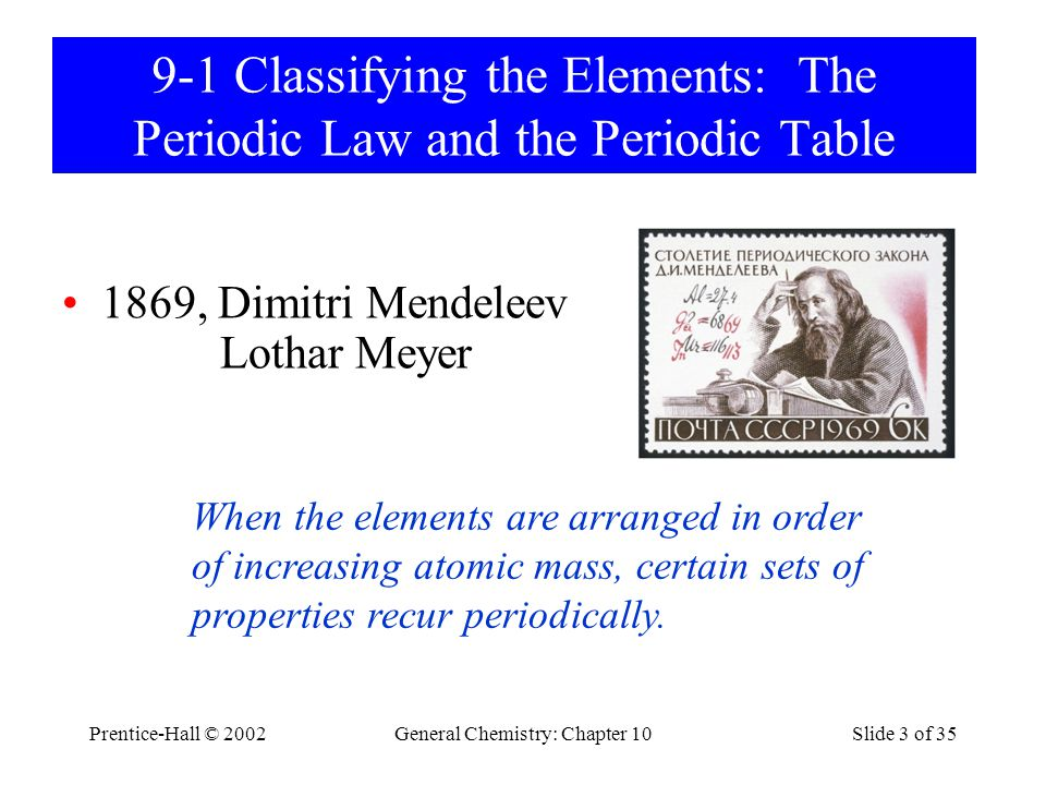 9-1 Classifying the Elements: The Periodic Law and the Periodic Table