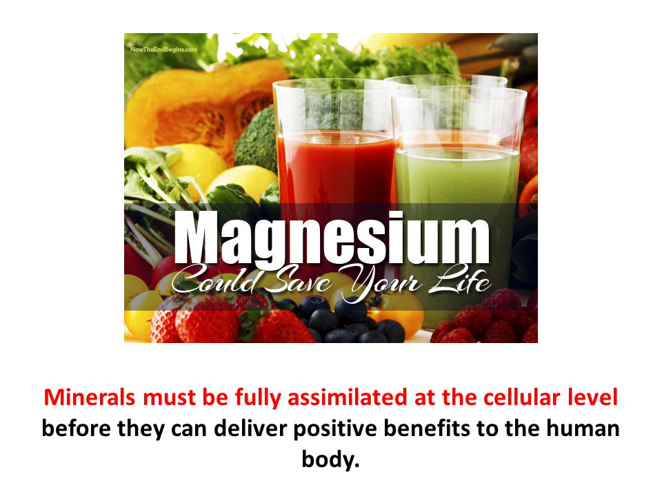 Minerals must be fully assimilated at the cellular level before they can deliver positive benefits to the human body.