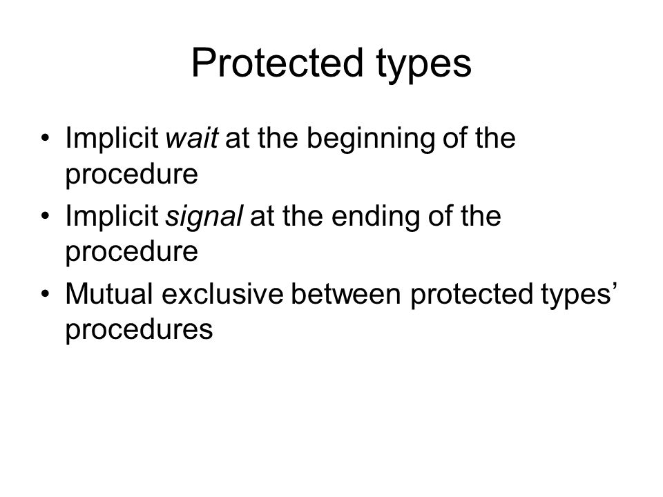 Protected types Implicit wait at the beginning of the procedure