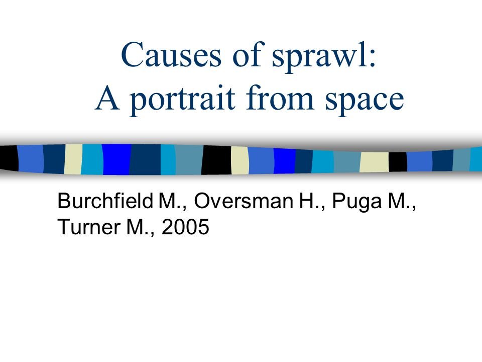 Causes of sprawl: A portrait from space
