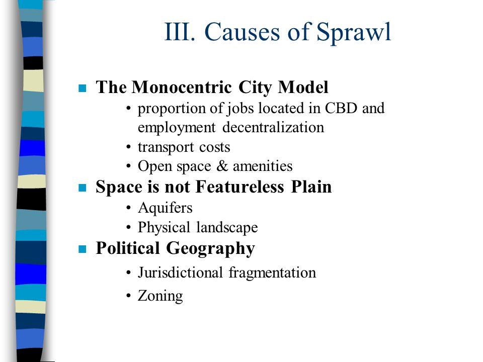 III. Causes of Sprawl The Monocentric City Model