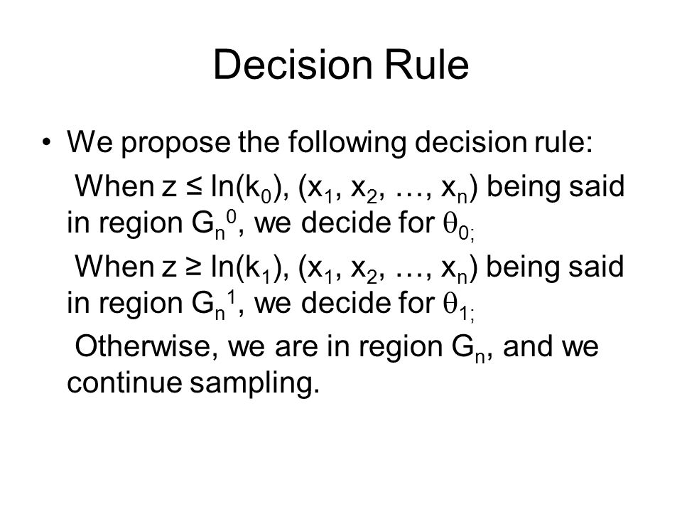 Decision Rule We propose the following decision rule:
