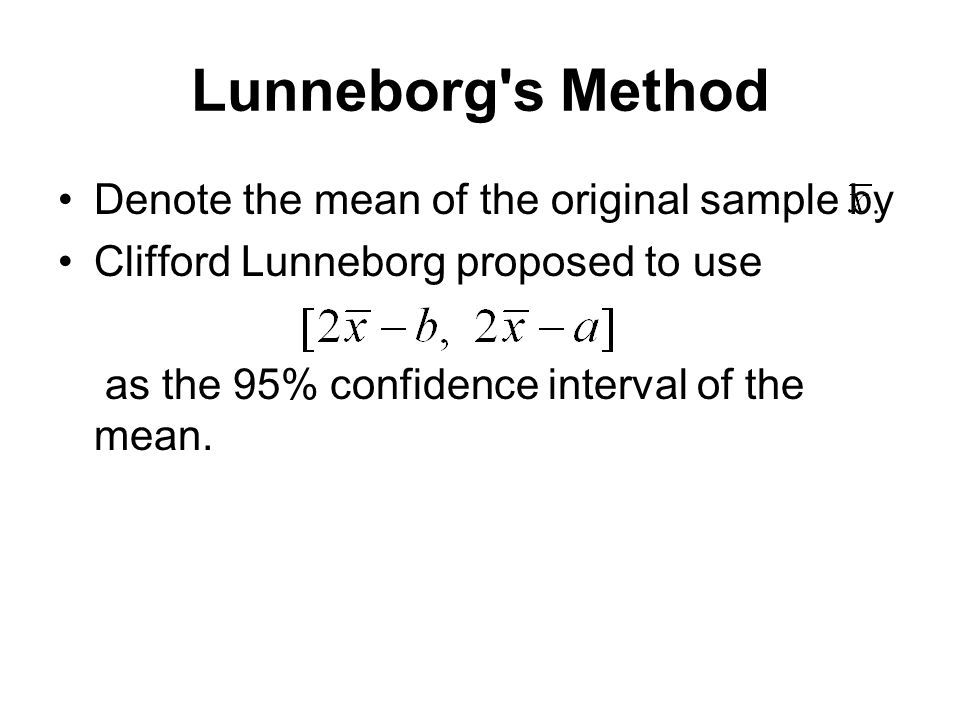 Lunneborg s Method Denote the mean of the original sample by