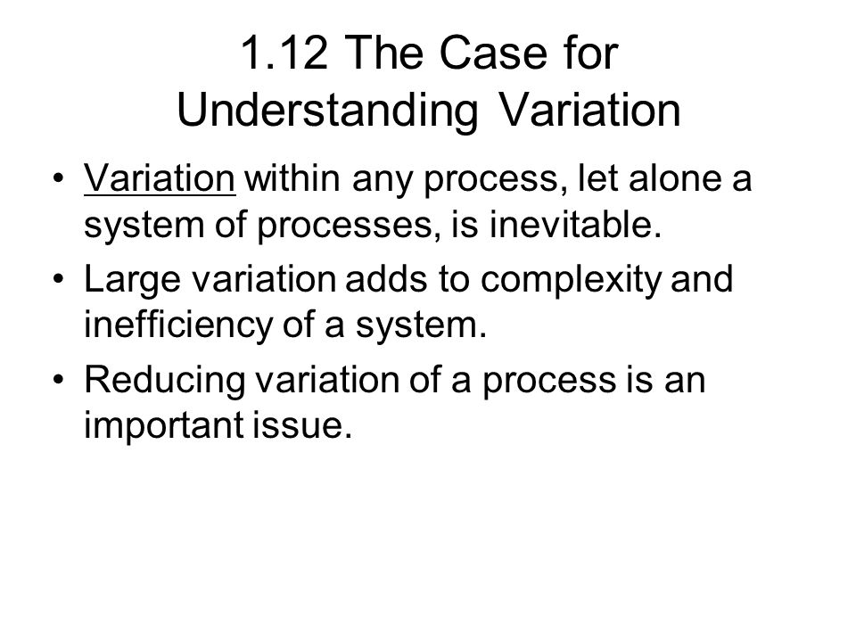 1.12 The Case for Understanding Variation