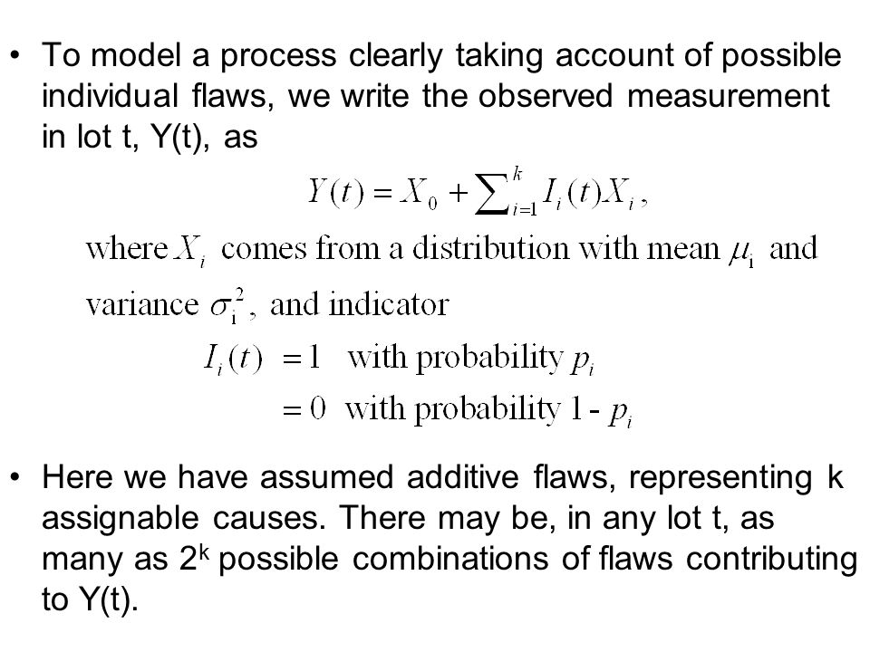 To model a process clearly taking account of possible individual flaws, we write the observed measurement in lot t, Y(t), as