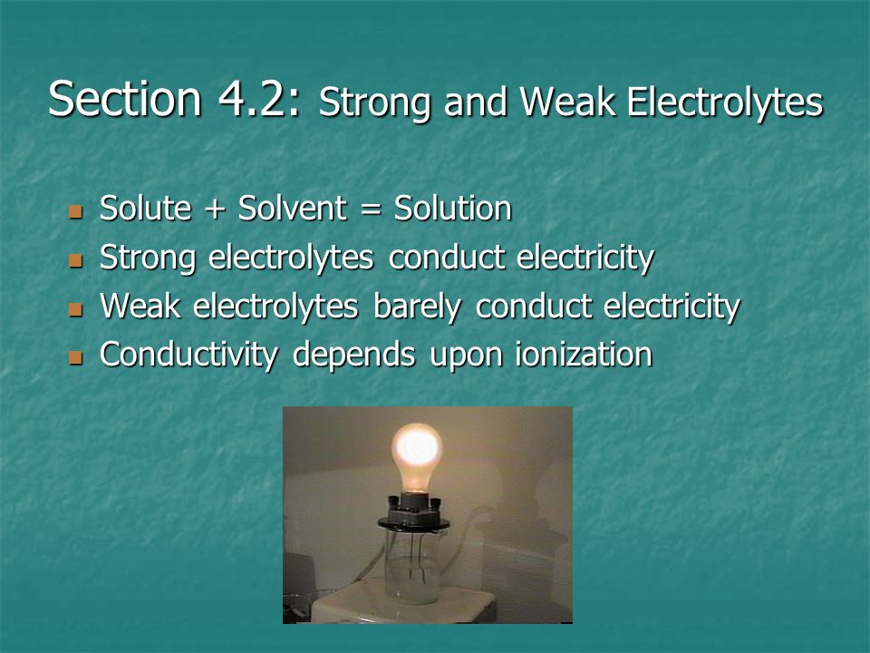 Section 4.2: Strong and Weak Electrolytes
