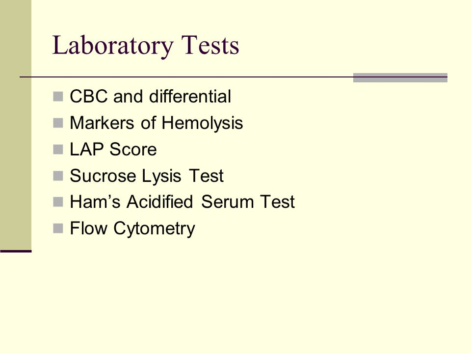 Laboratory Tests CBC and differential Markers of Hemolysis LAP Score