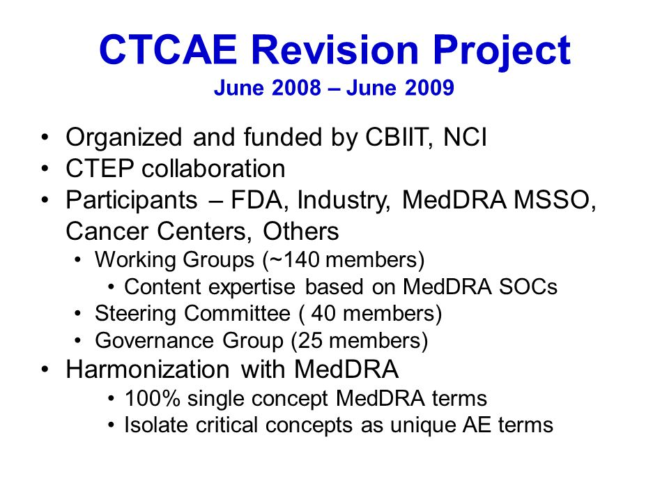 CTCAE Revision Project June 2008 – June 2009