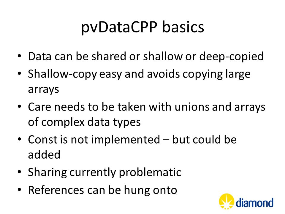 pvDataCPP basics Data can be shared or shallow or deep-copied