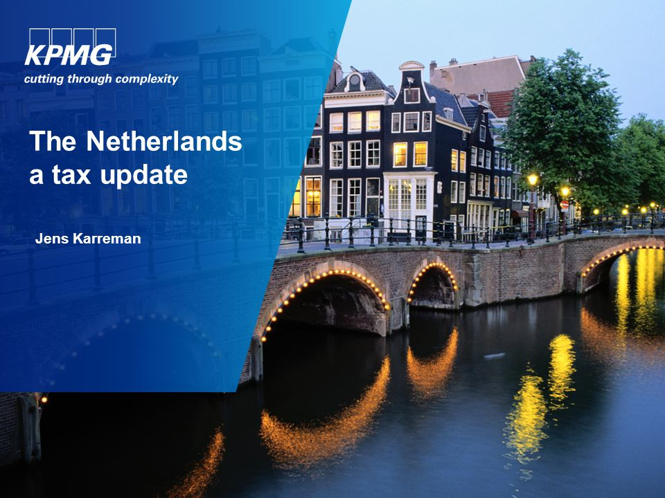 Tax update the Netherlands Highlights of the Dutch tax system