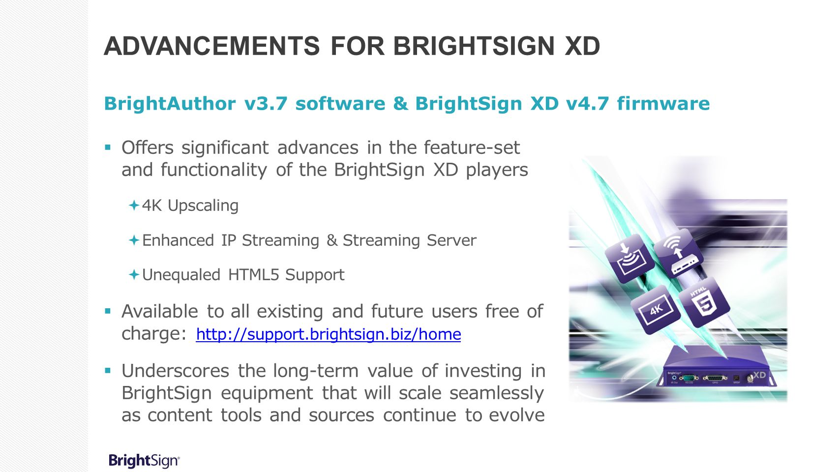 BrightAuthor v3 7 software and BrightSign XD v4 7 firmware