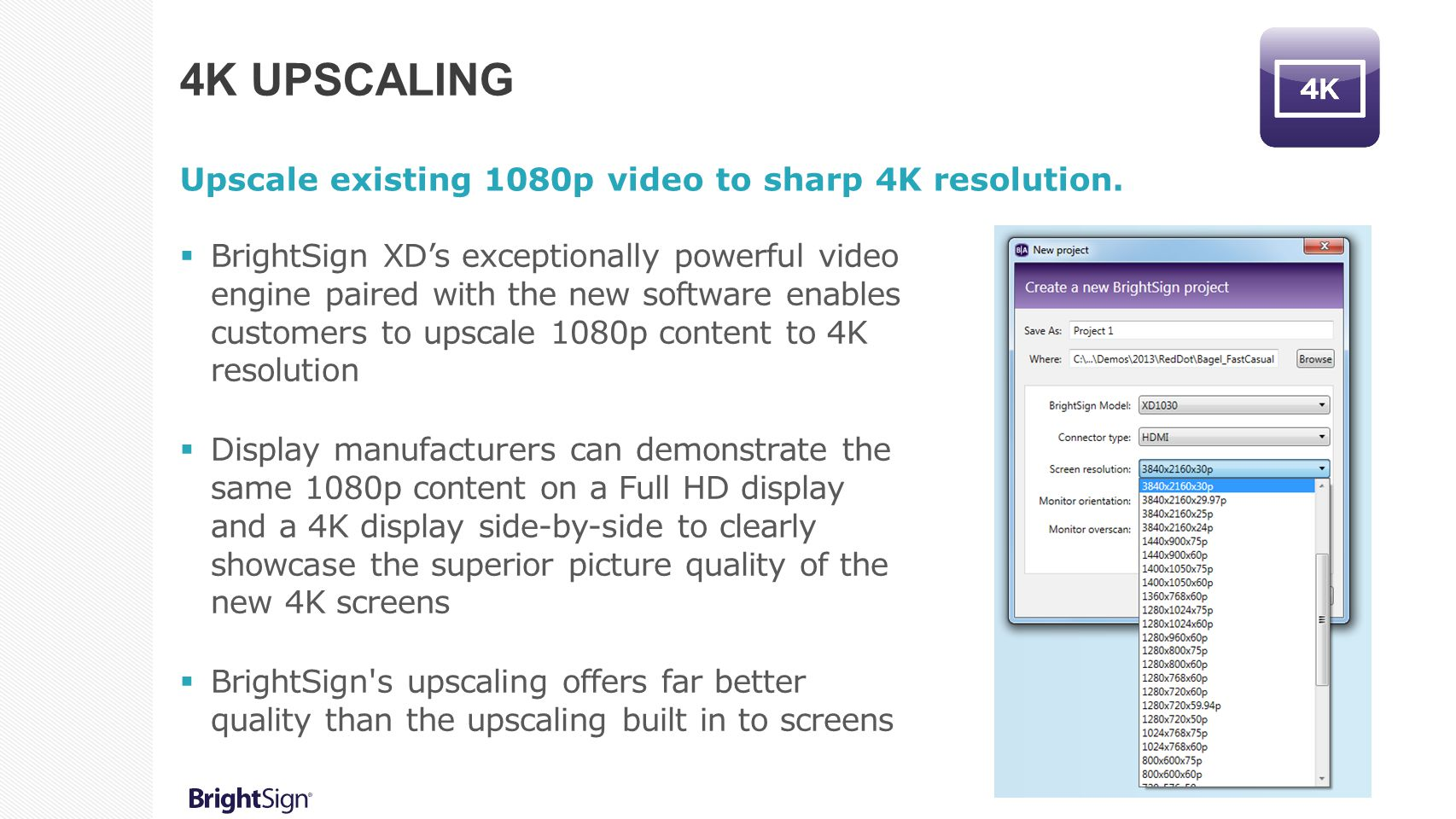 4K Upscaling Upscale existing 1080p video to sharp 4K resolution.