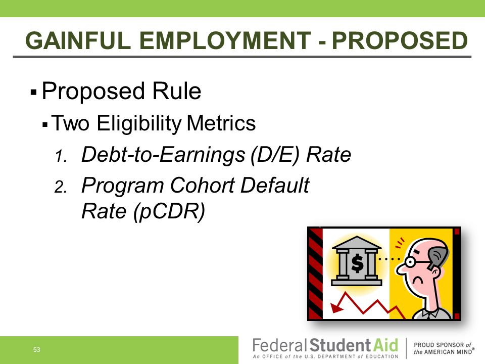 GAINFUL EMPLOYMENT - PROPOSED