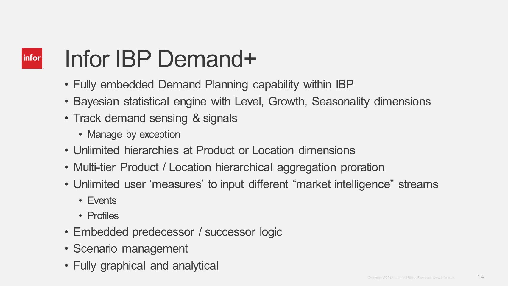Infor IBP Demand+ Fully embedded Demand Planning capability within IBP