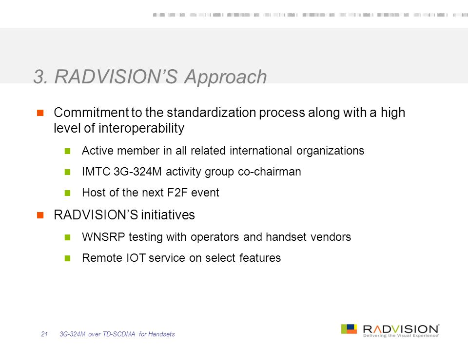 3. RADVISION'S Approach Commitment to the standardization process along with a high level of interoperability.