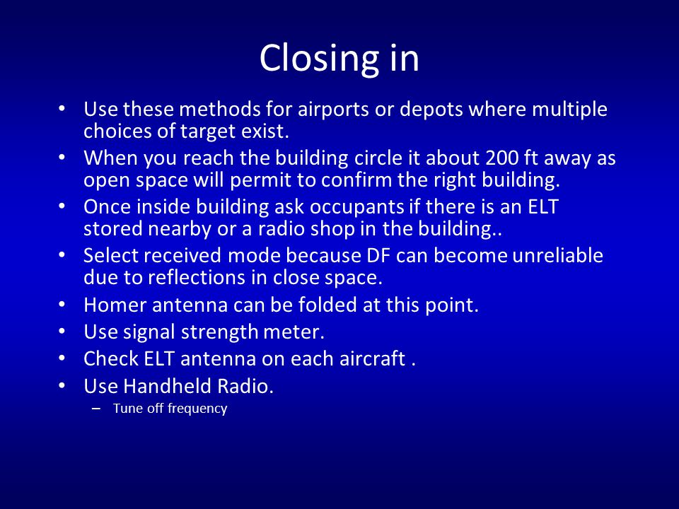 Closing in Use these methods for airports or depots where multiple choices of target exist.
