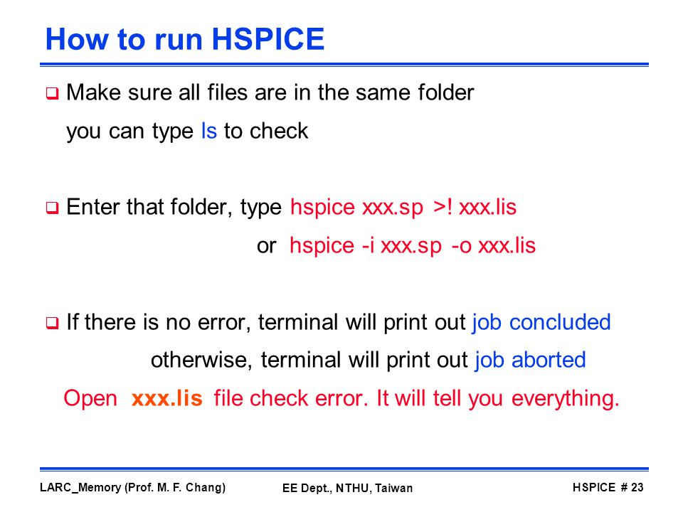 How to run HSPICE Make sure all files are in the same folder