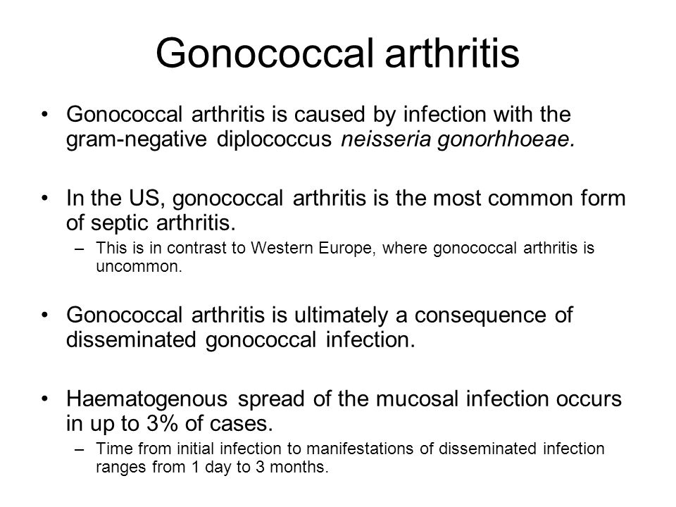 Gonococcal arthritis Gonococcal arthritis is caused by infection with the gram-negative diplococcus neisseria gonorhhoeae.
