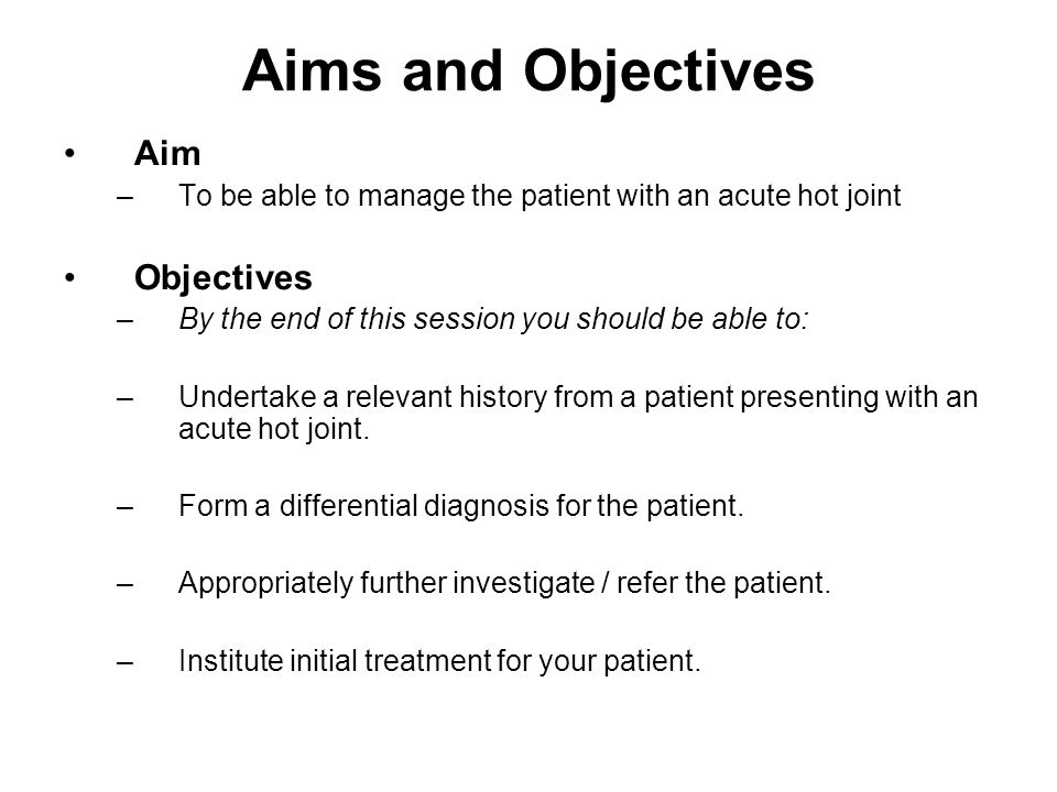 Aims and Objectives Aim Objectives