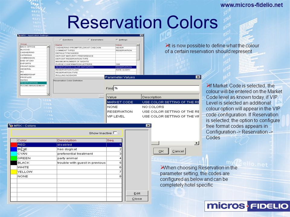 Reservation Colors It is now possible to define what the colour of a certain reservation should represent.