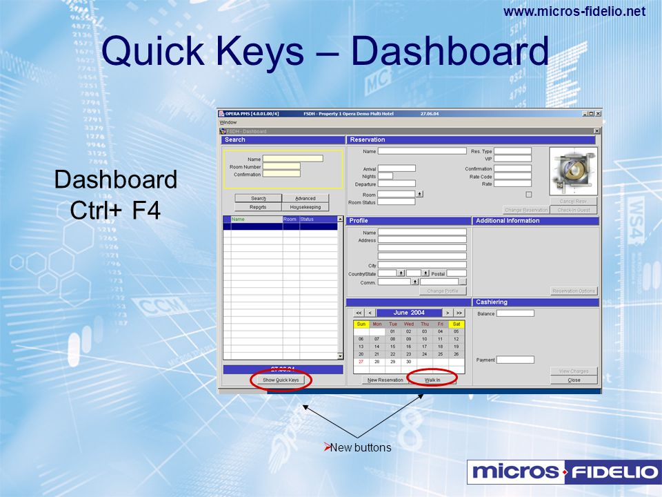 Quick Keys – Dashboard Dashboard Ctrl+ F4 New buttons