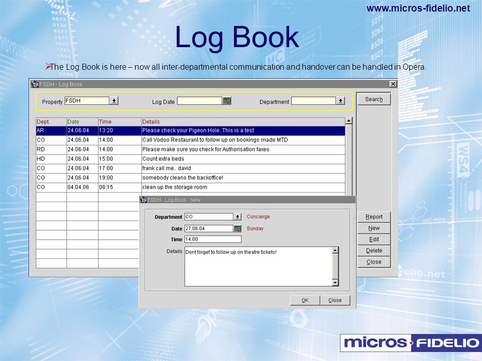 Log Book The Log Book is here – now all inter-departmental communication and handover can be handled in Opera.