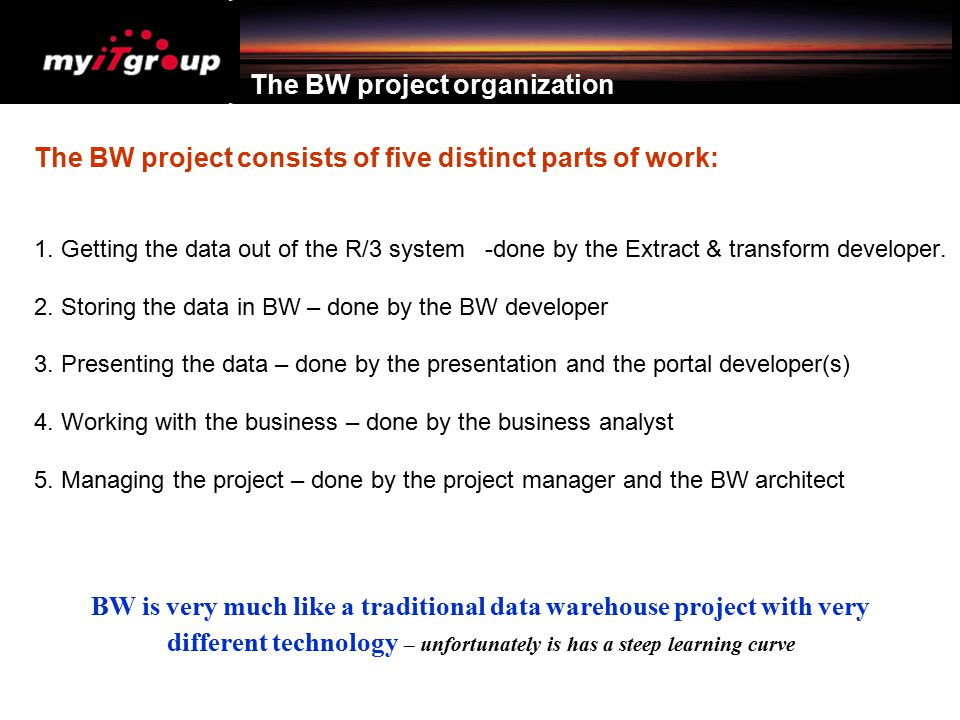The BW project organization